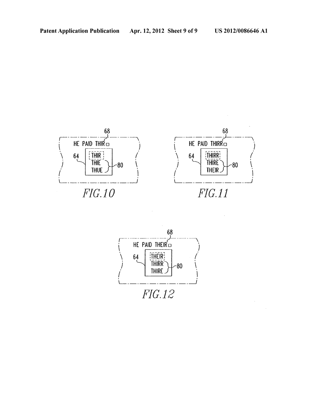 HANDHELD ELECTRONIC DEVICE AND METHOD FOR PERFORMING SPELL CHECKING DURING     TEXT ENTRY AND FOR INTEGRATING THE OUTPUT FROM SUCH SPELL CHECKING INTO     THE OUTPUT FROM DISAMBIGUATION - diagram, schematic, and image 10