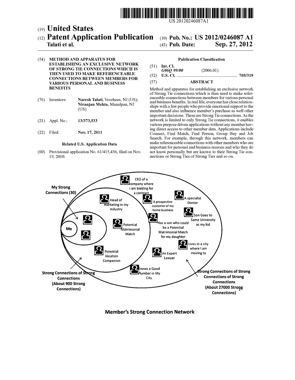 Method and apparatus for establishing an exclusive network of Strong Tie     connections which is then used to make referenceable connections between     members for various personal and business benefits - diagram, schematic, and image 01