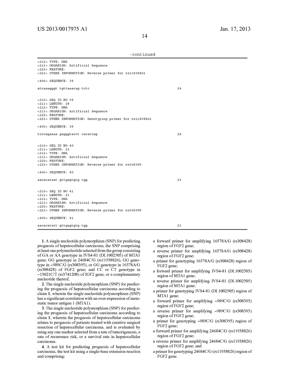 SINGLE NUCLEOTIDE POLYMORPHISM FOR PREDICTING PROGNOSIS OF HEPATOCELLULAR     CARCINOMAAANM Chung; Young HwaAACI SeoulAACO KRAAGP Chung; Young Hwa Seoul KRAANM Park; Neung HwaAACI UlsanAACO KRAAGP Park; Neung Hwa Ulsan KRAANM Yu; Eun SilAACI SeoulAACO KRAAGP Yu; Eun Sil Seoul KRAANM Lee; Young-JooAACI SeoulAACO KRAAGP Lee; Young-Joo Seoul KRAANM Kim; Jeong AAACI SeoulAACO KRAAGP Kim; Jeong A Seoul KRAANM Lee; Dan-BiAACI SeoulAACO KRAAGP Lee; Dan-Bi Seoul KRAANM Lee; Sae-HwanAACI Cheonan-shiAACO KRAAGP Lee; Sae-Hwan Cheonan-shi KRAANM Lee; Jong-EunAACI SeoulAACO KRAAGP Lee; Jong-Eun Seoul KR - diagram, schematic, and image 18