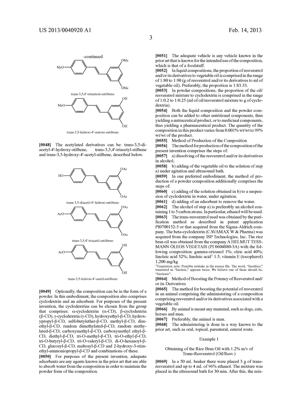 COMPOSITION CONTAINING RESVERATROL AND/OR DERIVATIVES THEREOF AND PLANT     OIL, PROCESS FOR PRODUCING SAID COMPOSITION, NUTRACEUTICAL AND/OR     PHARMACEUTICAL PRODUCT, AND METHOD FOR ENHANCING THE POTENTIAL OF     RESVERATROL - diagram, schematic, and image 09